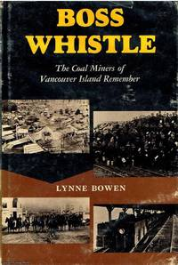 Boss Whistle by Lynne Bowen - First Edition - 1982 - from Ayerego Books (IOBA) and Biblio.com