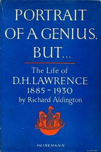 Portrait of a Geniu, But ... : The Life of D. H. Lawrence 1885-1930