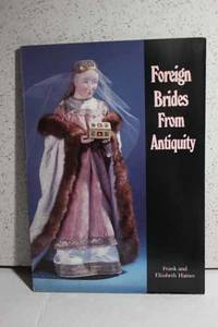 Foreign Brides from Antiquity by  Frank &  Elizabeth Haines Haines - Paperback - 1990 - from Hammonds Books  and Biblio.com