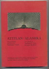 Atitlan: Selected Poems and Prose by Nathaniel Tarn / Alashka: New Poems by Nathaniel Tarn & Janet Rodney