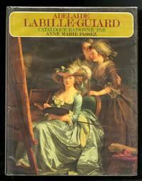 Adèlaide Labille-Guiard 1749-1803: biographie et catalogue raisonne de son oeuvre