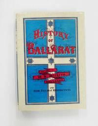 image of History of Ballarat and Some Ballarat Reminiscences
