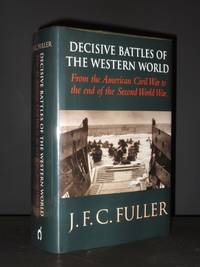 Decisive Battles of the Western World 3 : From the American Civil War to the End of the Second World War