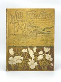 image of Wild Flowers of the Pacific Coast. From original water color sketches drawn from nature