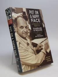 Put On A Happy Face; A Broadway Memoir