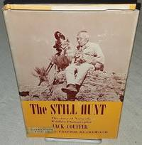 THE STILL HUNT  The Story of Naturalist-Wildlife Photographer Jack Couffer. by  Valerie Beardwood  - First Edition  - from Windy Hill Books (SKU: 03449)