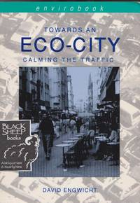 Eco-City: Calming the Traffic