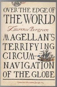 Over The Edge Of the World. Magellan's Terrifying Circumnavigation Of The Globe.