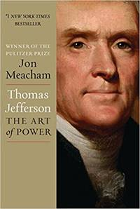 Thomas Jefferson: The Art of Power by Jon Meacham - Hardcover - 2012-11-13 - from Arcana Books (SKU: 109354)