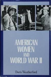 American Women and World War II (History of Women In America)