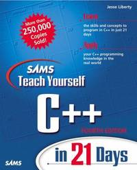 Teach Yourself C++ in 21 Days : Complete Compiler Edition