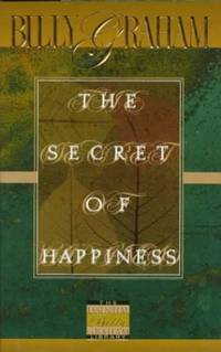 The Secret of Happiness (Essential Billy Graham Library)