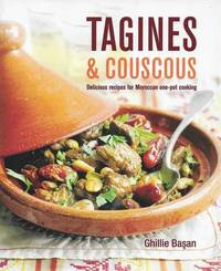 Tagines & Couscous: Delicious Recipes fro Moroccan One-Pot Cooking