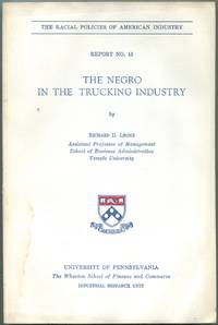 The Negro in the Trucking Industry: The Racial Policies of American Industry: Report No. 15