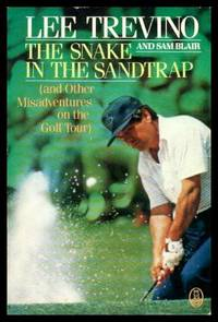 THE SNAKE IN THE SANDTRAP - and Other Misadventures on the Golf Tour
