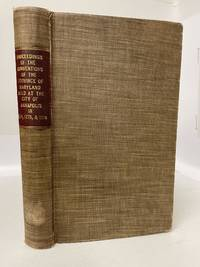 PROCEEDINGS OF THE CONVENTIONS OF THE PROVINCE OF MARYLAND HELD AT THE CITY OF ANNAPOLIS IN 1774, 1775, 1776