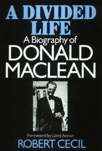A Divided Life, A Biography of Donald Maclean