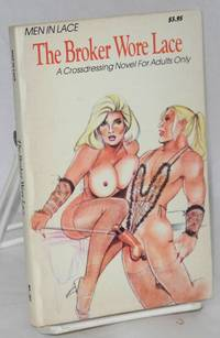 The broker wore lace; a crossdressing novel for adults only