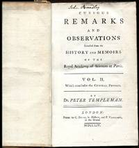 Curious Remarks and Observations Extracted from the History and Memoirs of the Royal Academy of...