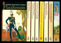 FLASHMAN:  Flashman; Royal Flash; Flash for Freedom; Flashman at the Charge; Flashman and the Great Game; Flashman's Lady; Flashman and the Redskins; Flashman and the Angel of the Lord