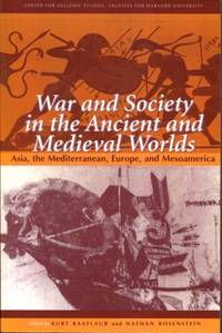 War and Society in the Ancient and Medieval Worlds: Asia, The Mediterranean, Europe, and...