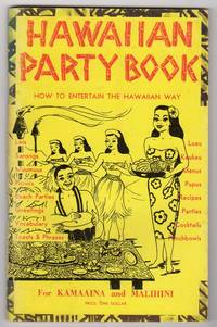 HAWAIIAN PARTY BOOK: HOW TO ENTERTAIN THE HAWAIIAN WAY