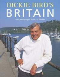image of Dickie Bird's Britain [Illustrated] (Signed)