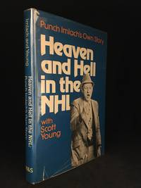 image of Heaven and Hell in the NHL; Punch Imlach's Own Story
