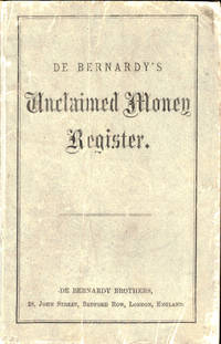 De Bernardy's Unclaimed Money Register: Being A List of Names of Persons Entitled to Property at Home and Abroad