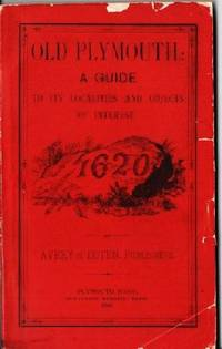 OLD PLYMOUTH:  A Guide to its Localities and Objects of Interest