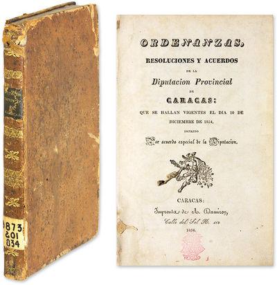 1834. Rare Collection of Municipal Legislation for Caracas, Venezuela . . Ordenanzas, Resoluciones y...