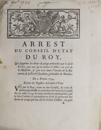 Arrest du Conseil d'Etat du Roi, qui supprime les droits de péage prétendus par...