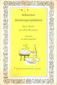 Schweizer Kuchenspezialitaten: Alte Rezepte aus allen Kantonen by  Gute Platttli - Paperback - 1962 - from M Hofferber Books and Biblio.com