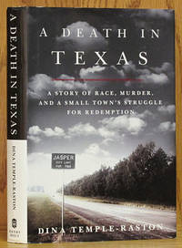 A Death in Texas: A Story of Race, Mrder, and a Small Town's Struggle For Redemption