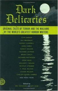 Dark Delicacies : Original Tales of Terror and the Macabre by the World's Greatest Horror Writers