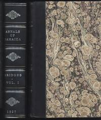 The Annals of Jamaica. (2 volumes)(1st editions)(1827 & 1828)