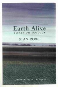Earth Alive Essays on Ecology