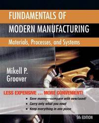 image of Fundamentals of Modern Manufacturing: Materials, Processes, and Systems 5th Edition