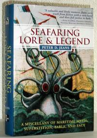 Seafaring Lore and Legend - A Miscellany of Maritime Myth, Superstition, Fable and Fact