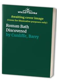 Roman Bath Discovered by  Barry Cunliffe - Hardcover - from World of Books Ltd (SKU: GOR008239932)