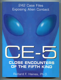CE-5 Close Encounters of the Fifth Kind: 242 Case Files Exposing Alien Contact