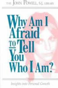 image of Why Am I Afraid to Tell You Who I Am? : Insights into Personal Growth