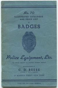 No. 70 Illustrated Catalogue and Price List of Badges, Police Equipment, Etc by C. D. Reese - Paperback - First Edition - c. 1920s - from Dennis Holzman Antiques (SKU: 013722)