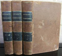 Theology: Explained and Defended, in a Series of Sermons; with a Memoir of the Life of the Author (3 Volumes of 4)