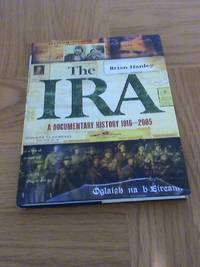 The IRA - A Documentary History 1916-2005       **1st edition/1st printing**