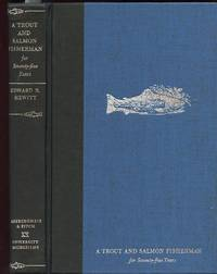 A Trout and Salmon Fisherman for Seventy-Five Years