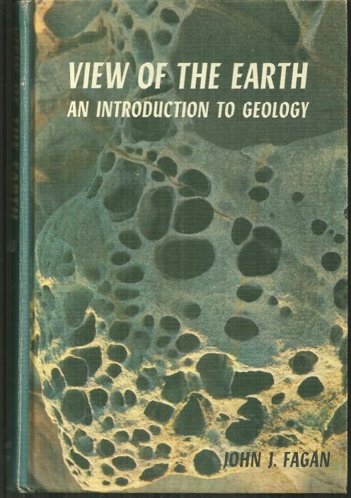 VIEW OF THE EARTH An Introduction to Geology, Fagan, John