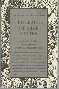 The League of Arab States: A Study in the Dynamics of Regional Organization