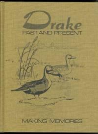 image of DRAKE PAST AND PRESENT:  MAKING MEMORIES.