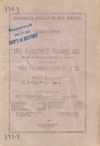 Address of Mr. Adolph F. Bandelier of the Archaeological Institute of  America, Delivered in the Palace Santa Fe, N. M. April 28th, 1882
